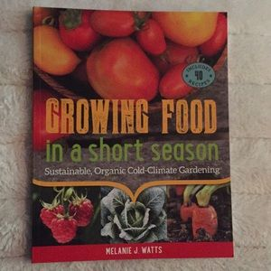 3/$30 Growing Food in a short seasonMelanieJ watts